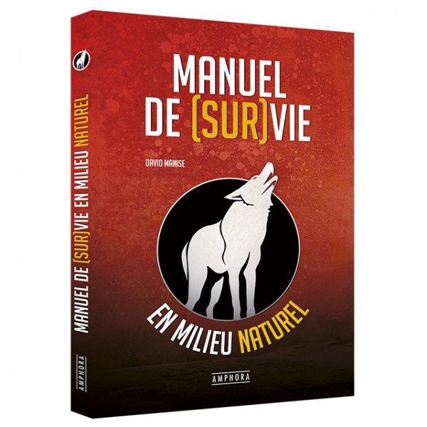 David Manise - Manuel de Survie en milieu Naturel